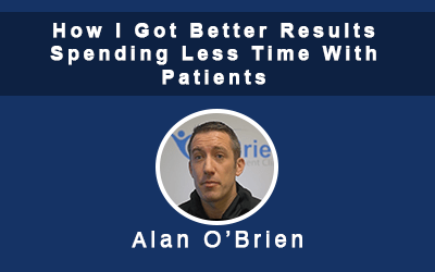 How I Got Better Results Spending Less Time With Patients