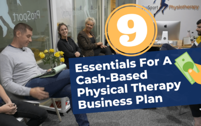 The 9 Essentials For A Cash-Based Physical Therapy Business Plan